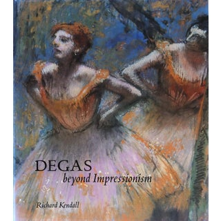 Degas Beyond Impressionism by Richard Kendall For Sale