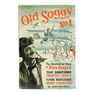 Old Soggy Texas Barnstormer Story of Slats Rodgers For Sale