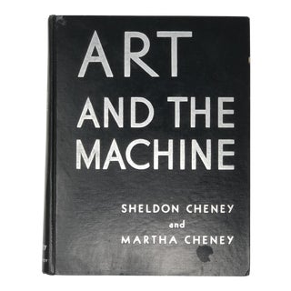 """""""Art and the Machine"""" 1936 First Edition First Print by Sheldon Cheney Book"""