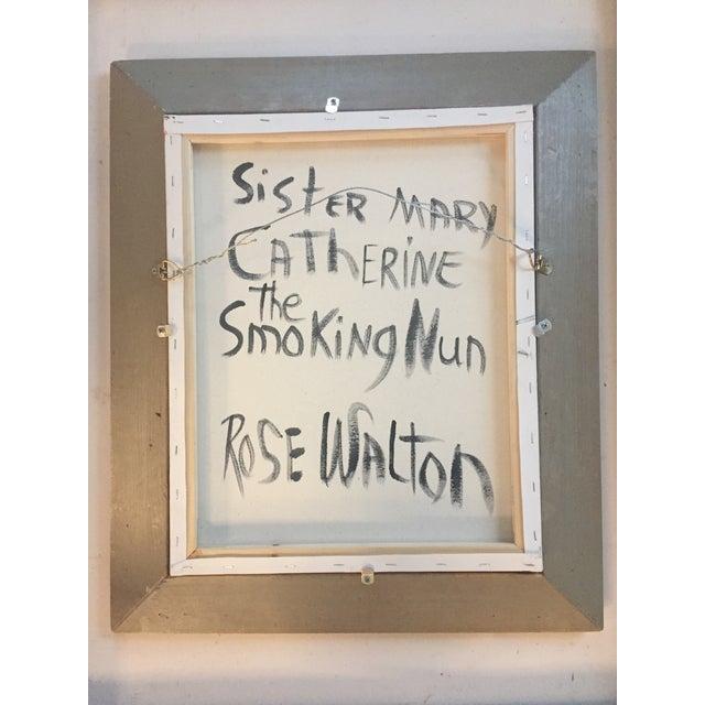 """Contemporary Folk Artist Rose Walton""""Smoking Nun"""" - Image 5 of 5"""