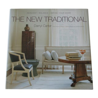 The New Traditional: Reinvent-Balance-Define Your Home Hard Cover Book by Daryl Carter For Sale