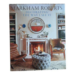 Markham Roberts Decorating the Way I See It Book For Sale