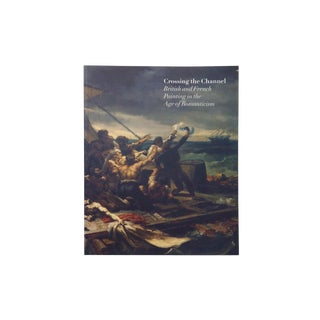 Crossing the Channel - British & French Painting in the Age of Romanticism For Sale
