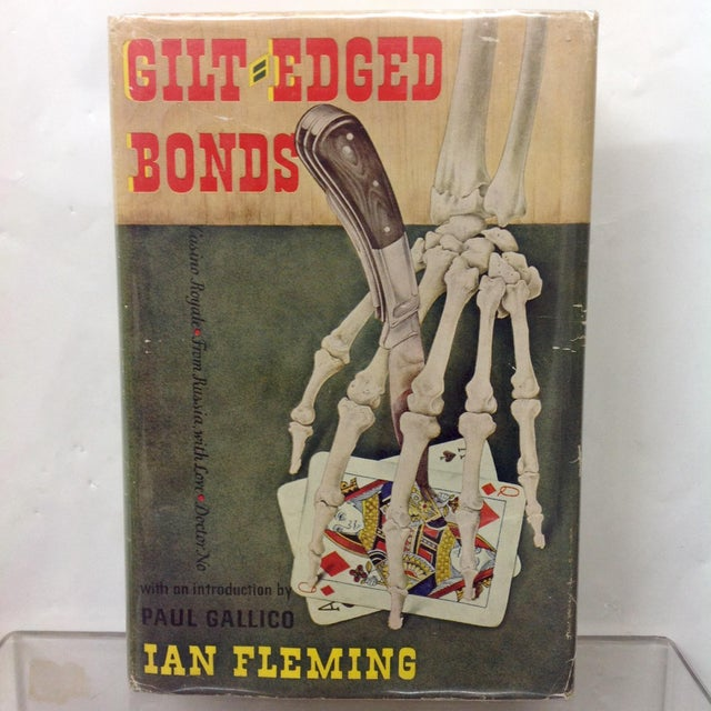Ian Flemming Gilt Edged Bonds 1st Printing. First printing stated. Dust jacket protected with plasti-kleer protector. We...