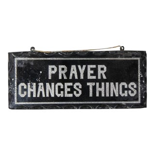 "1930s Reverse Glass Painted ""Prayer Changes Things"" Sign For Sale"
