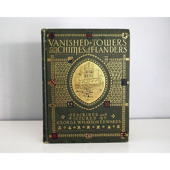 Vanished Towers and Chimes of Flanders, described and pictured by George Wharton Edwards (Penn Publishing, 1916, first...