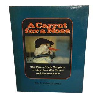 """A Carrot for a Nose"" American Folk Art Book"