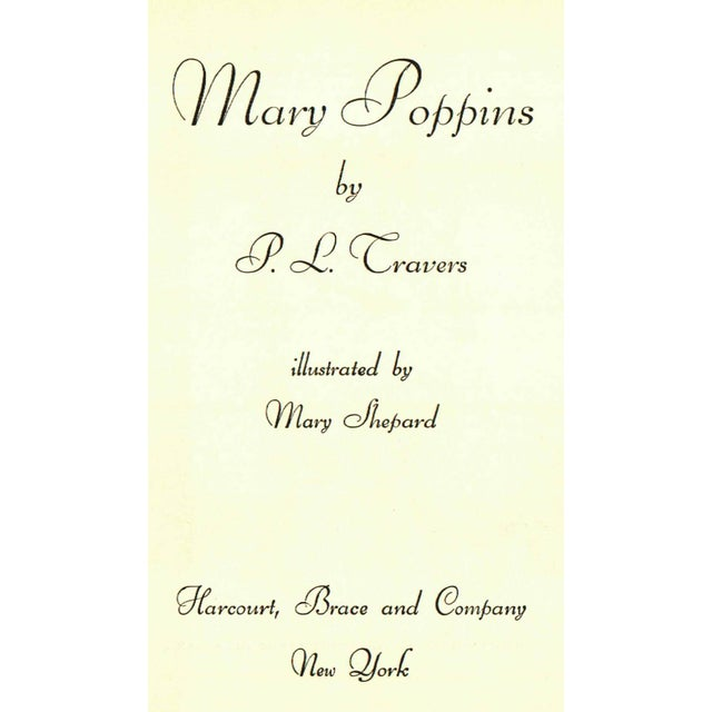 Mary Poppins by P. L. Travers. Illustrated by Mary Shepard. New York: Harcourt, Brace and Company, 1934. 206 pages....