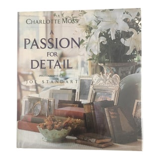 "1991 Charlotte Moss ""Passion for Detail"" First Edition Design Book For Sale"