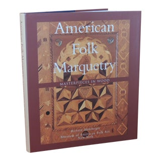 American Folk Marquetry Masterpieces in Wood Vintage Decorative Hardcover Book For Sale