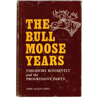 The Bull Moose Years, Signed