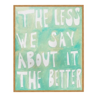 The Less We Say About It The Better by Virginia Chamlee in Gold Frame, XS Art Print For Sale