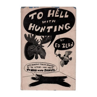 "1946 ""To Hell With Hunting"" Collectible Book For Sale"