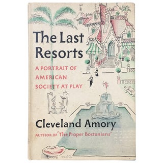 "Cleveland Amory ""The Last Resorts: A Portrait of American Society at Play"" 1st Edition Book"