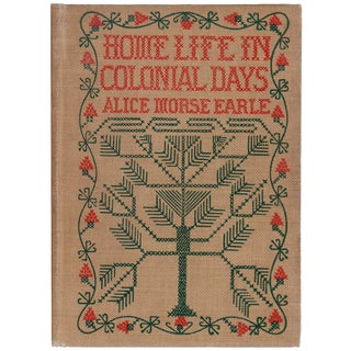 'Home Life In Colonial Days' Book by Alice Morse Earle