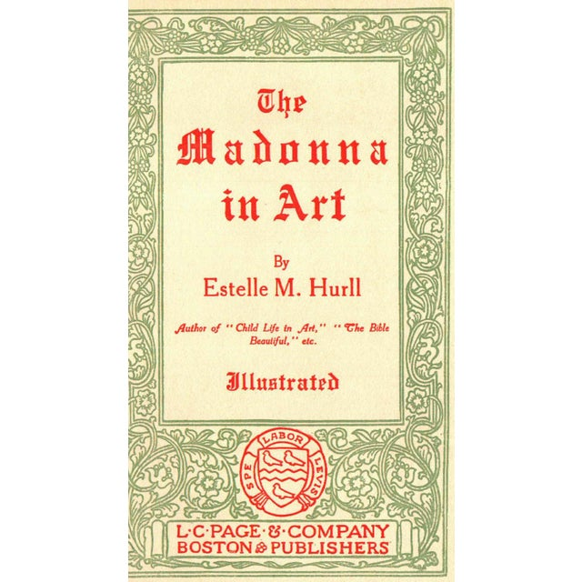 The Madonna in Art by Estelle M. Hurll. Boston: L. C. Page, 1897. 17th Impression. Pictorial covers.