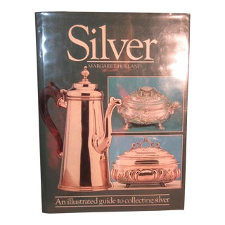 Illustrated Guide to Collecting Silver Margaret Holland Hard Cover Book 1983 For Sale
