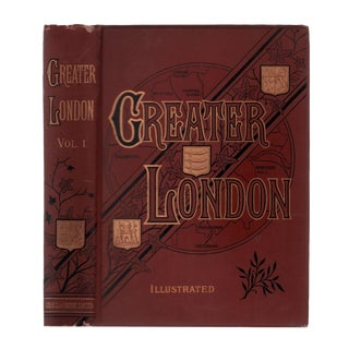 "1898 ""Greater London: A Narrative of Its History, Its People, and Its Places Vol 1"" Coffee Table Book For Sale"
