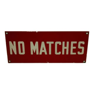 "Vintage ""No Matches"" Safety Sign Circa 1930 For Sale"