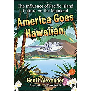 America Goes Hawaiian Book by Geoff Alexander For Sale