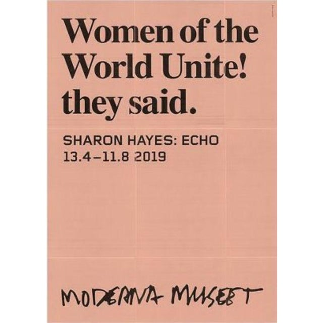 2019 Sharon Hayes Women of the World United! They Said Poster Feminist Girl Power For Sale