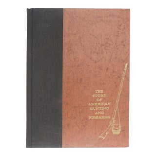 Story of American Hunting and Firearms Book For Sale