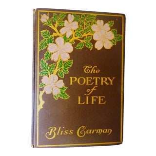"""1905 """"The Poetry of Life"""" Book by Bliss Carman For Sale"""