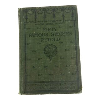 "Antique 1896 First Edition ""Fifty Famous Stories Retold"" For Sale"