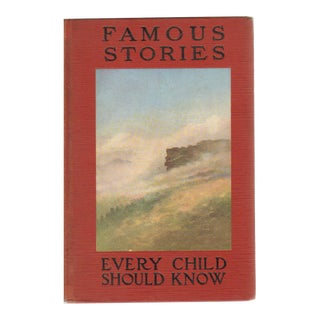 "1907 ""Famous Stories: Every Child Should Know"" Collectible Book For Sale"