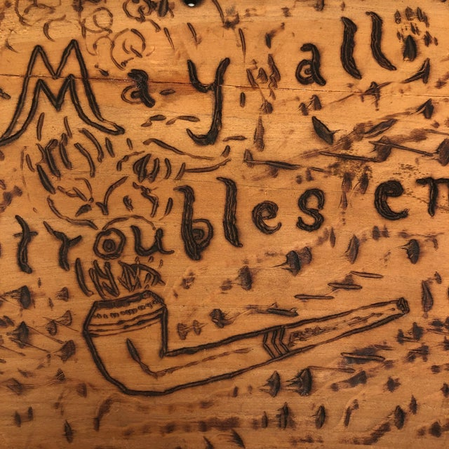 "Folk Art Antique ""May All Your Troubles End in Smoke"" Pyrograph Sign With Match Striker For Sale - Image 3 of 10"