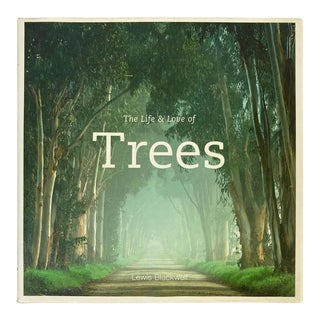 The Life & Love of Trees by Lewis Blackwell, 2009 For Sale