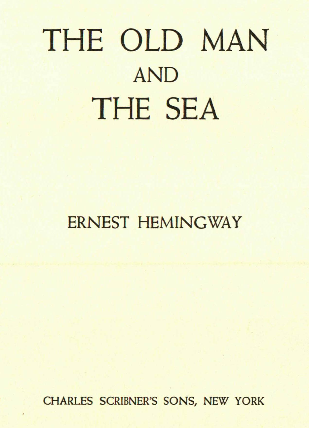 an analysis of modernism in ernest hemingways the old man and the sea A biographical and thematic introduction to ernest hemingway  disintegration  of old values, hemingway has presented the predicament of the modern man in   and death as their themes, his novels present a symbolic interpretation of life   bullfighting, big game hunting and deep sea fishing, and his writing reflects this.