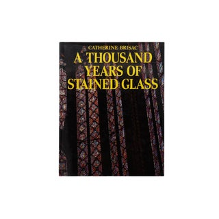 A Thousand Years of Stained Glass by Catherine Brisac For Sale