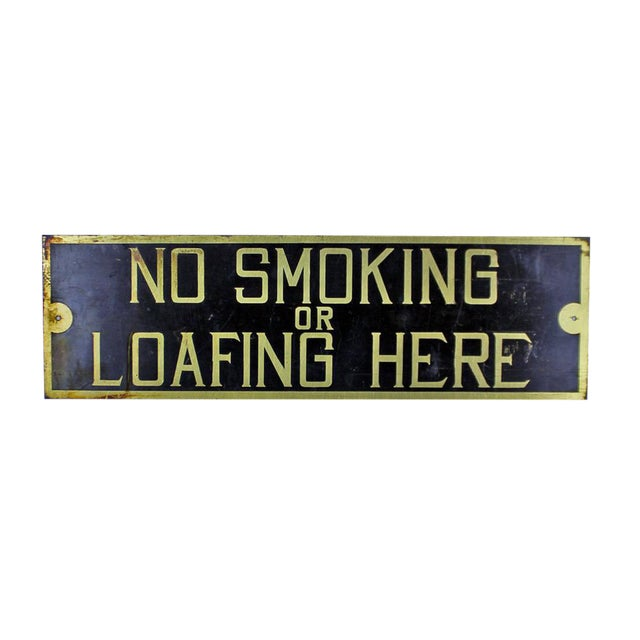 """Vintage Brass Sign - """"No Smoking or Loafing"""" - Image 1 of 2"""
