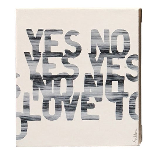 """""""Yes No Yes Yes No No Love To"""" by Matthew Heller - Image 1 of 2"""