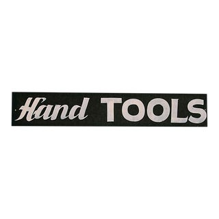 Vintage Hand Tools Store Sign For Sale