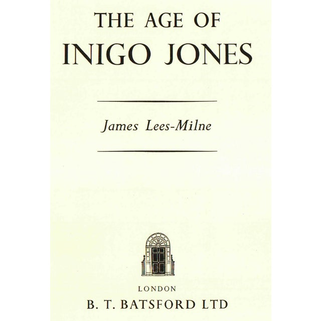 The Age of Inigo Jones by James Lees-Milne. London: B.T. Batsford Ltd., 1953. 242 pages. Hardcover in dust jacket....