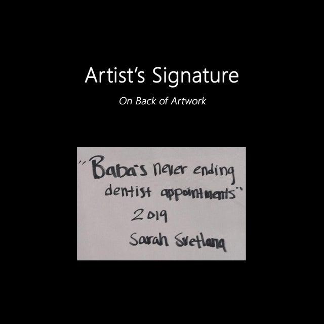 """Baba's Never Ending Dentist Appointments"" Original Artwork by Sarah Svetlana For Sale - Image 9 of 10"