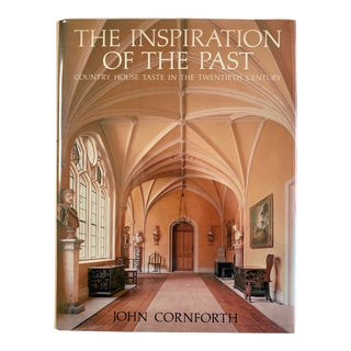 1980s The Inspiration of the Past: Country House Taste in the 20th Century Book For Sale