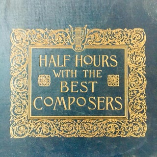 1894 Half Hours With the Best Composers Books - 6 Volume Set Preview