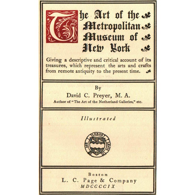 The Art of the Metropolitan Museum of New York by David C. Preyer, M. A. Boston: L. C. Page & Company, 1909. 1st...