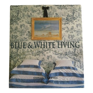 """""""Blue & White Living"""" Hardcover Book by Stephanie Hoppen For Sale"""