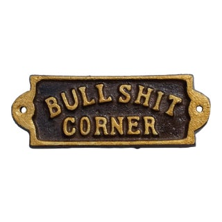Raised Gold Lettering Cast Iron Bullshit Corner Sign For Sale