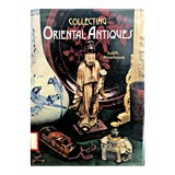 Image of 1970s Vintage Collecting Oriental Antiques Coffee Table Book For Sale