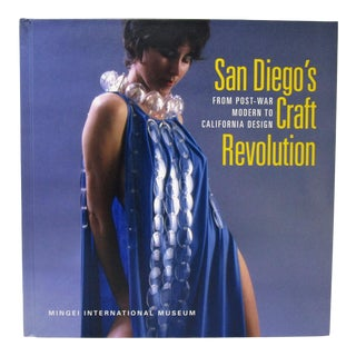 San Diego's Craft Revolution From Post-War Modern to California Design Book by Dave Hampton For Sale