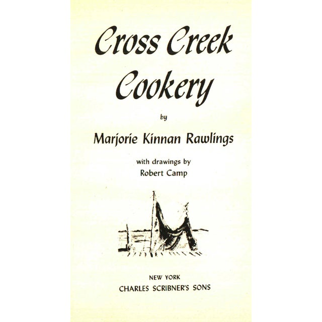 Cross Creek Cookery by Marjorie Kinnan Rawlings. New York: Charles Scrinber's Sons, 1942. 230 pages. Hardcover with dust...