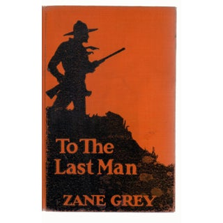 """To The Last Man"" by Zane Grey"