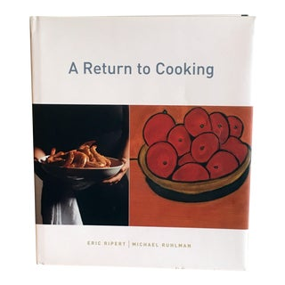 A Return to Cooking by Michael Ruhlman & Eric Ripert Hardcover Cookbook For Sale