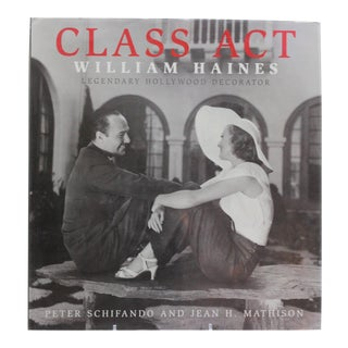 "2005 Hollywood Legendary Decorator ""Class Act William Haines"" Rare Book For Sale"