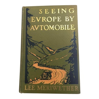 Antique Book Seeing Europe by Automobile Lee Meriwether 1911